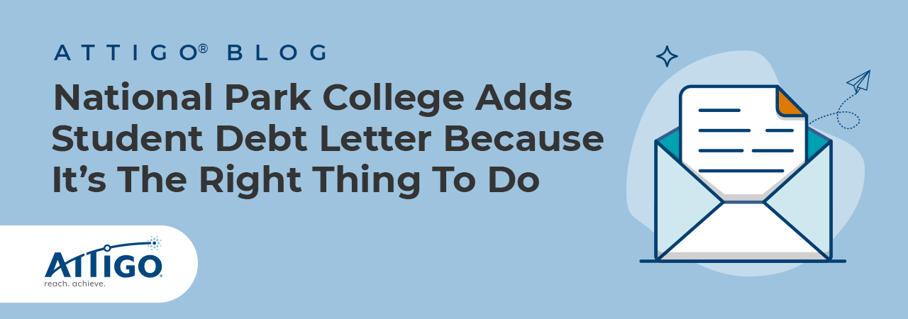 Attigo Blog: National Park College Adds Student Debt Letter Because It's the Right Thing to Do