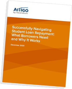 Successfully Navigating Student Loan Repayment: What Borrowers Need and Why It Works white paper