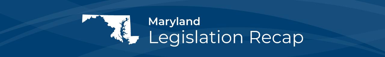 MD-legislation-recap-shoutout