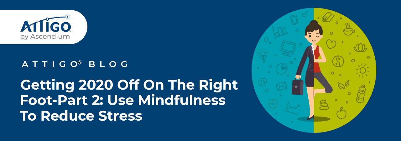 Getting 2020 off on the right foot with mindfulness techniques.